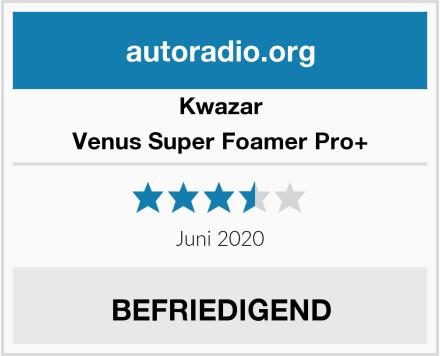Kwazar Venus Super Foamer Pro+ Test