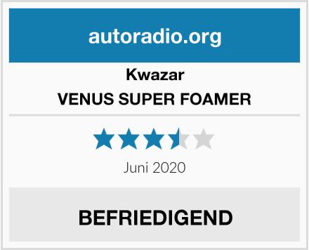 Kwazar VENUS SUPER FOAMER Test