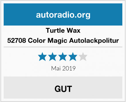 Turtle Wax 52708 Color Magic Autolackpolitur Test