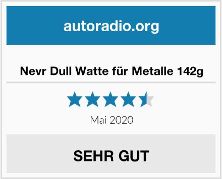 Nevr Dull Watte für Metalle 142g Test
